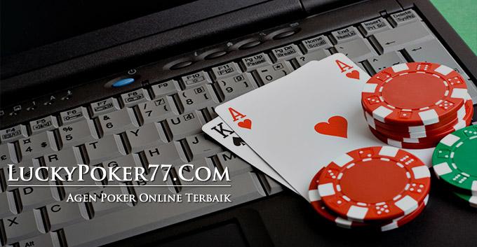 Agen Judi Poker Online Pelayanan 24 Jam Terbaik